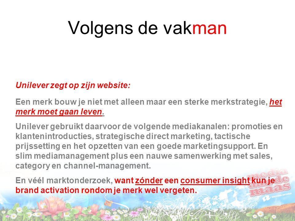 Volgens de vakman Unilever zegt op zijn website: