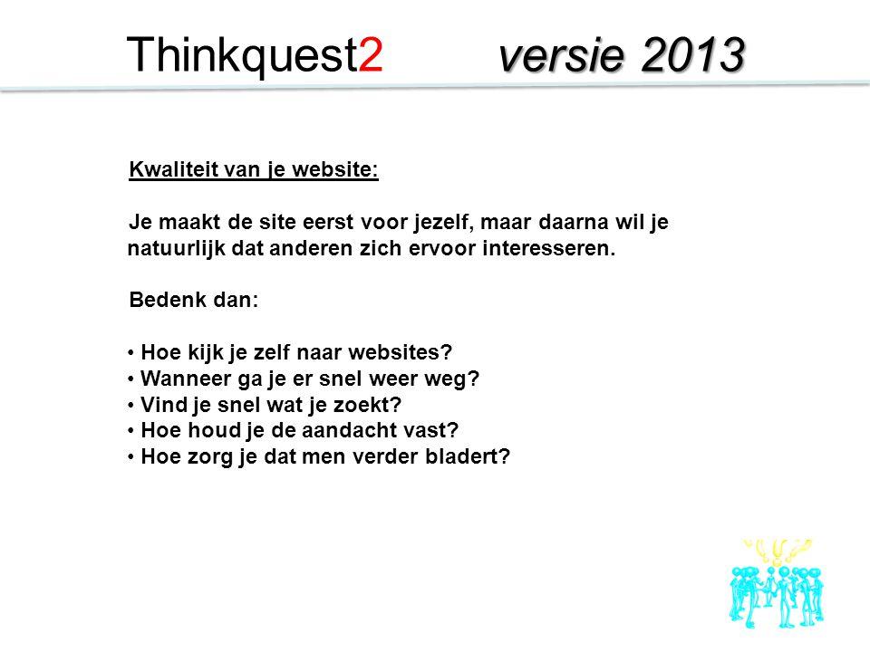Thinkquest2 versie 2013 Kwaliteit van je website:
