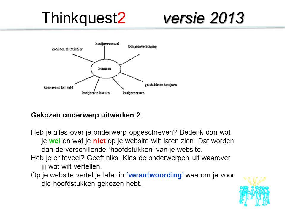 Thinkquest2 versie 2013 Gekozen onderwerp uitwerken 2: