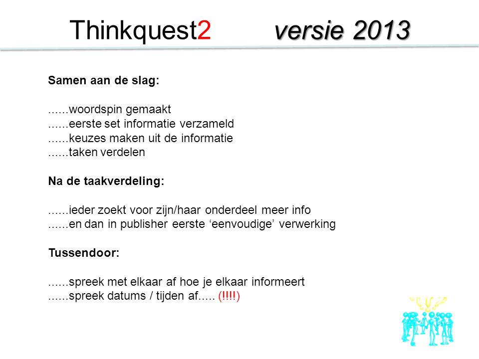 Thinkquest2 versie 2013 Samen aan de slag: ......woordspin gemaakt