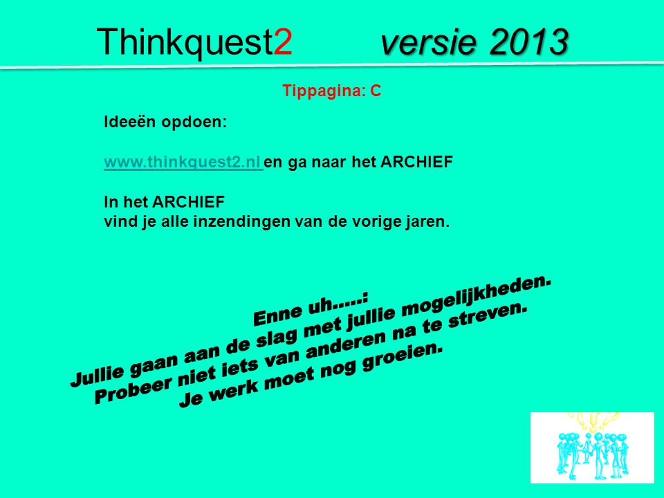 Thinkquest2 versie 2013 Enne uh…..: