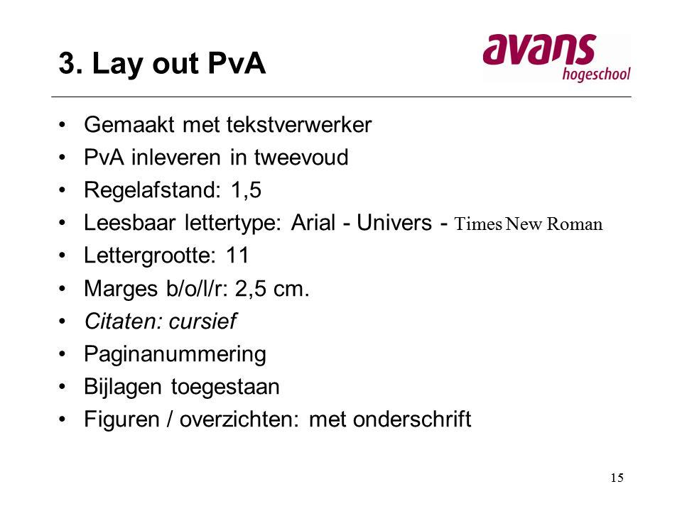 3. Lay out PvA Gemaakt met tekstverwerker PvA inleveren in tweevoud