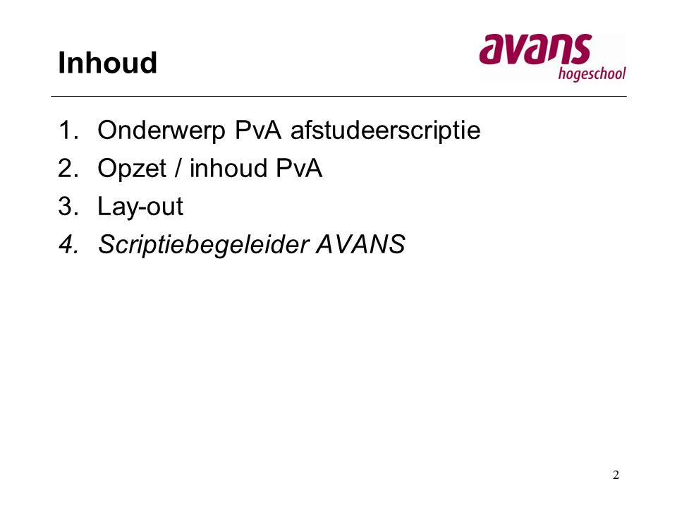 Inhoud Onderwerp PvA afstudeerscriptie Opzet / inhoud PvA Lay-out