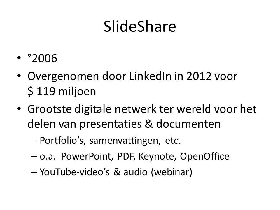 SlideShare °2006 Overgenomen door LinkedIn in 2012 voor $ 119 miljoen