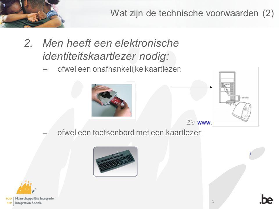 Wat zijn de technische voorwaarden (2)