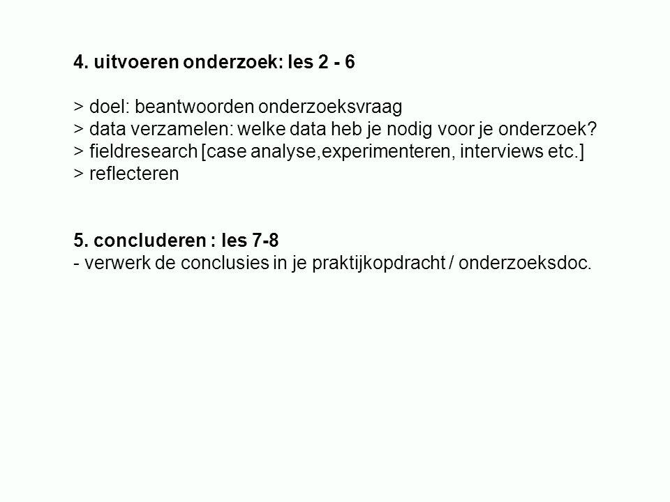 4. uitvoeren onderzoek: les 2 - 6