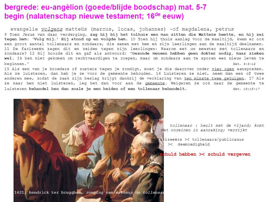 bergrede: eu-angèlion (goede/blijde boodschap) mat. 5-7