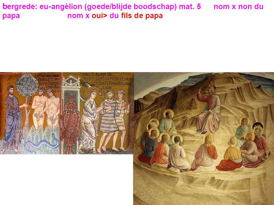 bergrede: eu-angèlion (goede/blijde boodschap) mat.