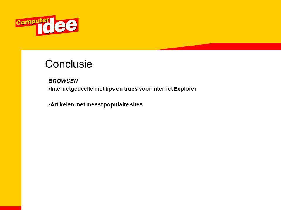Conclusie BROWSEN. Internetgedeelte met tips en trucs voor Internet Explorer.