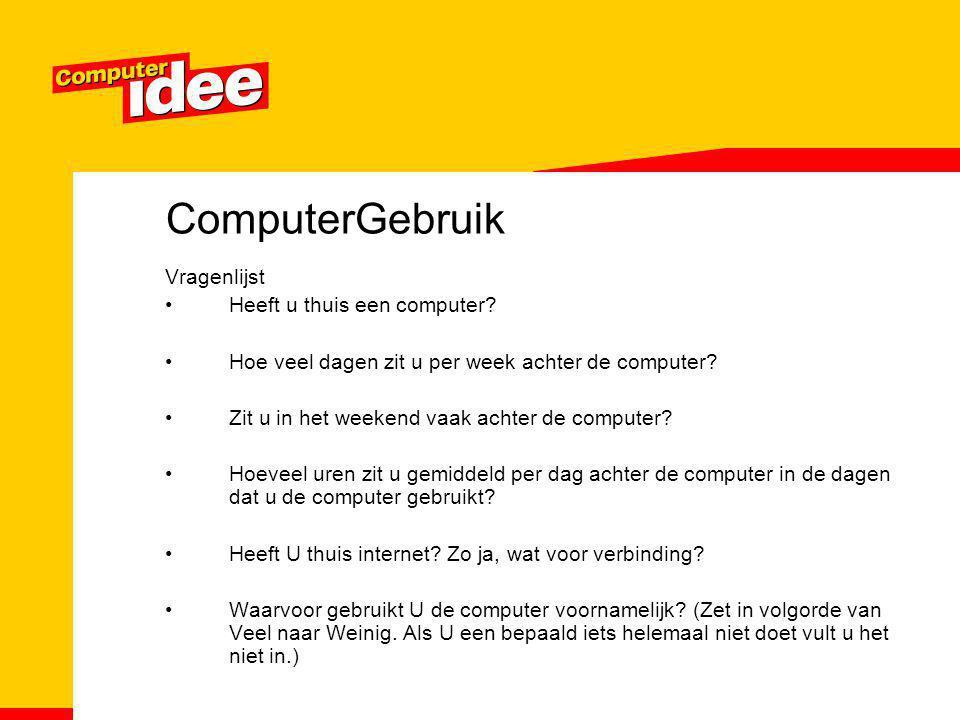 ComputerGebruik Vragenlijst Heeft u thuis een computer