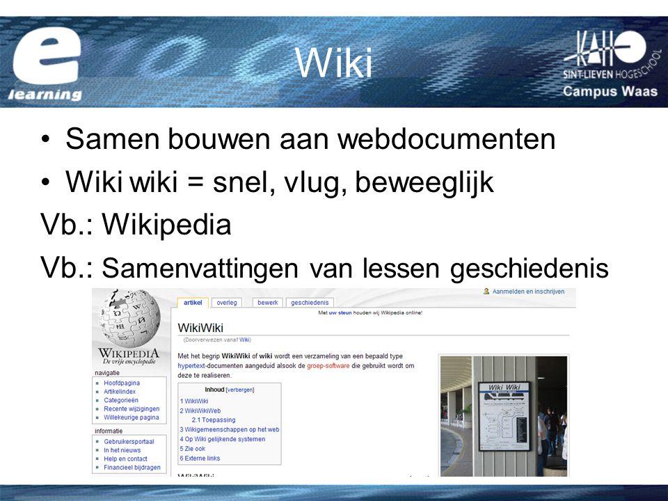 Wiki Samen bouwen aan webdocumenten Wiki wiki = snel, vlug, beweeglijk