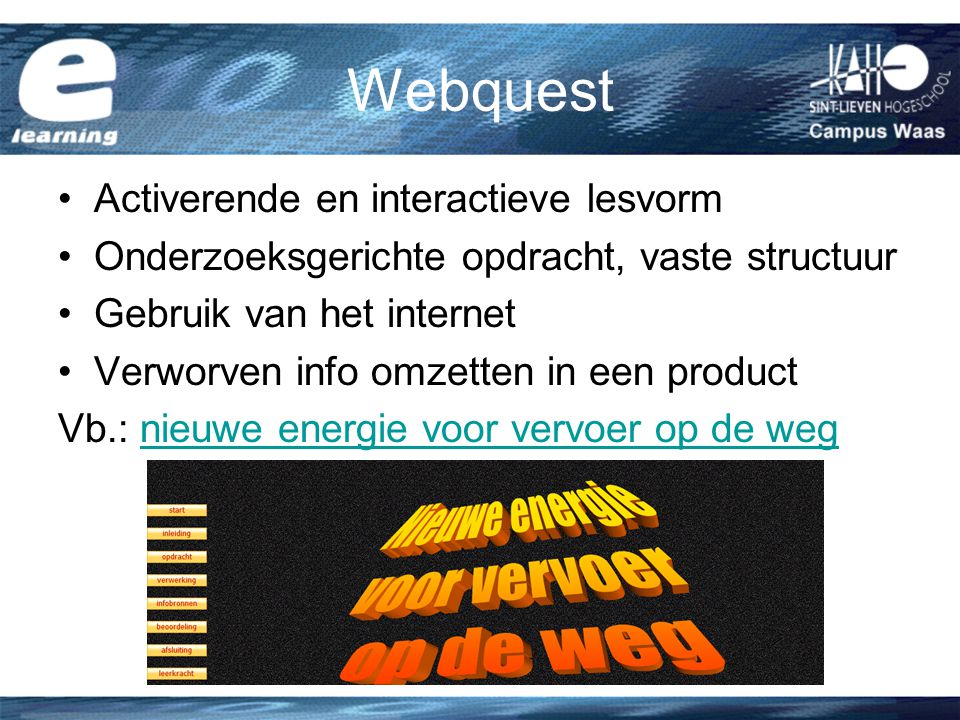 Webquest Activerende en interactieve lesvorm