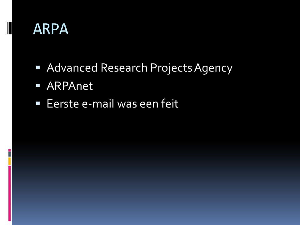 ARPA Advanced Research Projects Agency ARPAnet