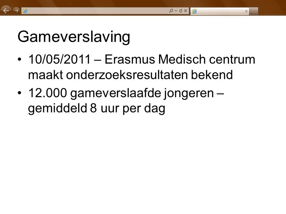 Gameverslaving 10/05/2011 – Erasmus Medisch centrum maakt onderzoeksresultaten bekend.