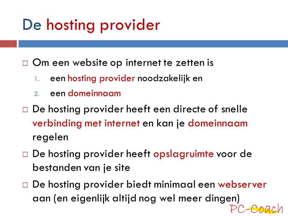 De hosting provider Om een website op internet te zetten is