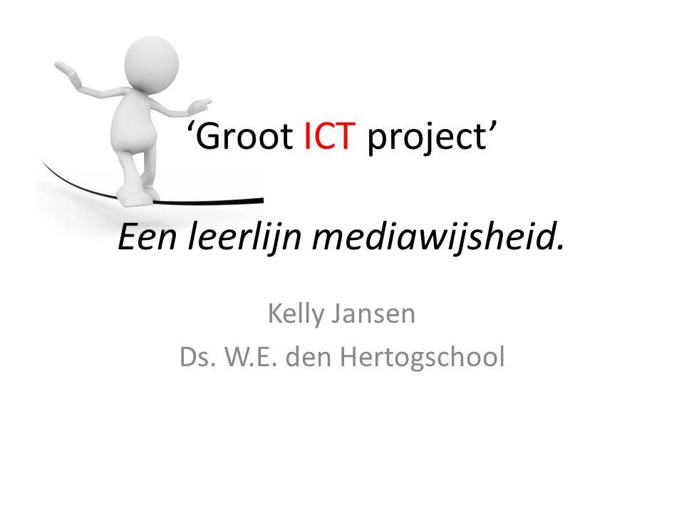 'Groot ICT project' Een leerlijn mediawijsheid.