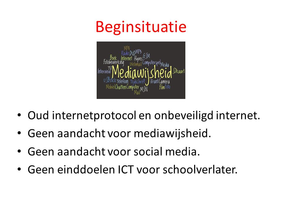 Beginsituatie Oud internetprotocol en onbeveiligd internet.