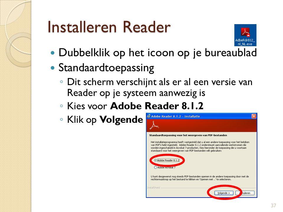 Installeren Reader Dubbelklik op het icoon op je bureaublad