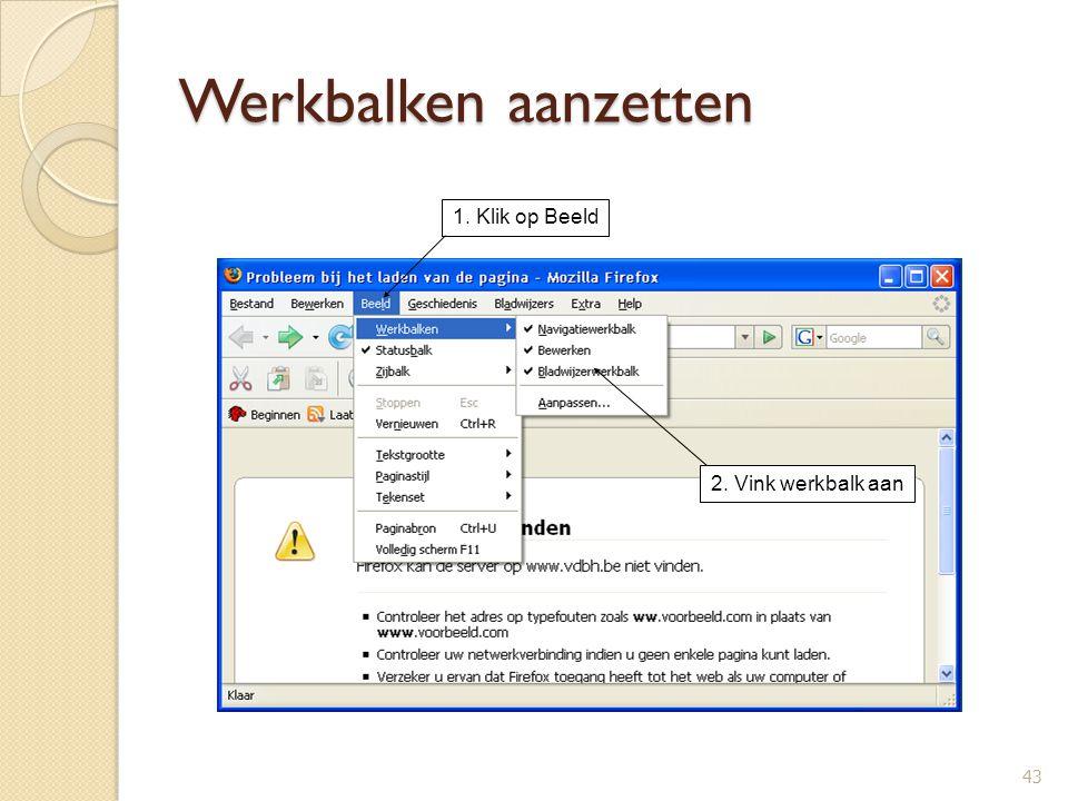 Werkbalken aanzetten 1. Klik op Beeld 2. Vink werkbalk aan