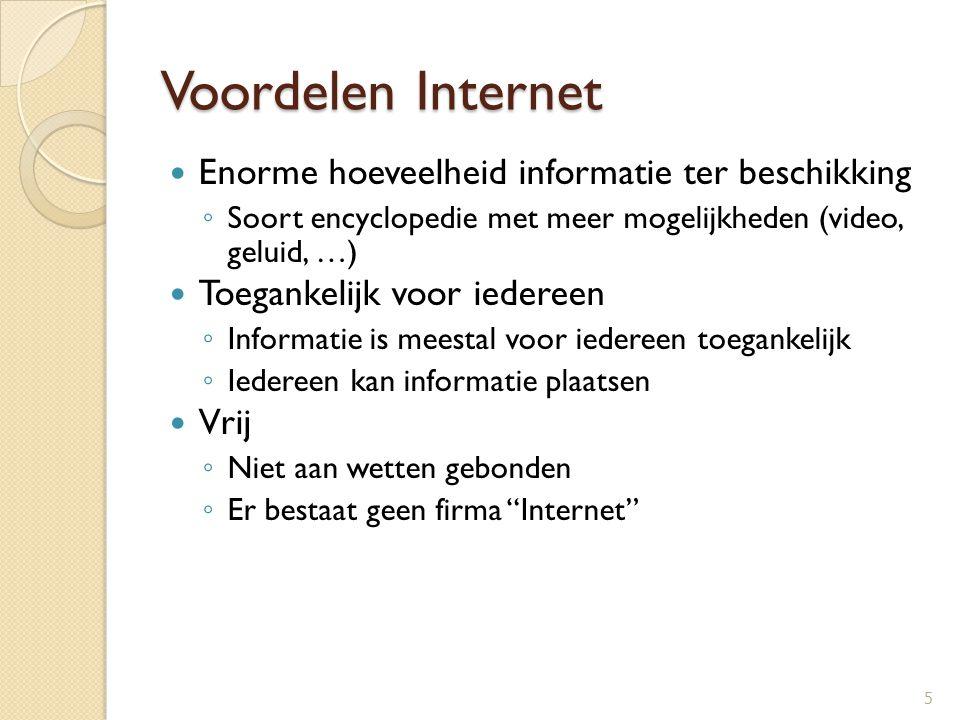 Voordelen Internet Enorme hoeveelheid informatie ter beschikking