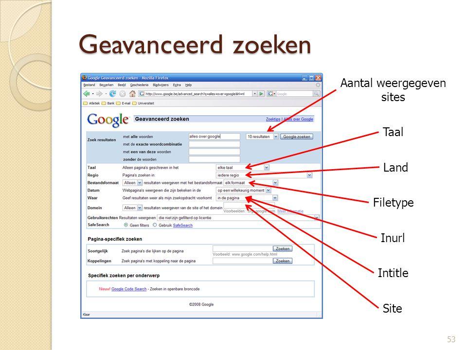Geavanceerd zoeken Aantal weergegeven sites Taal Land Filetype Inurl