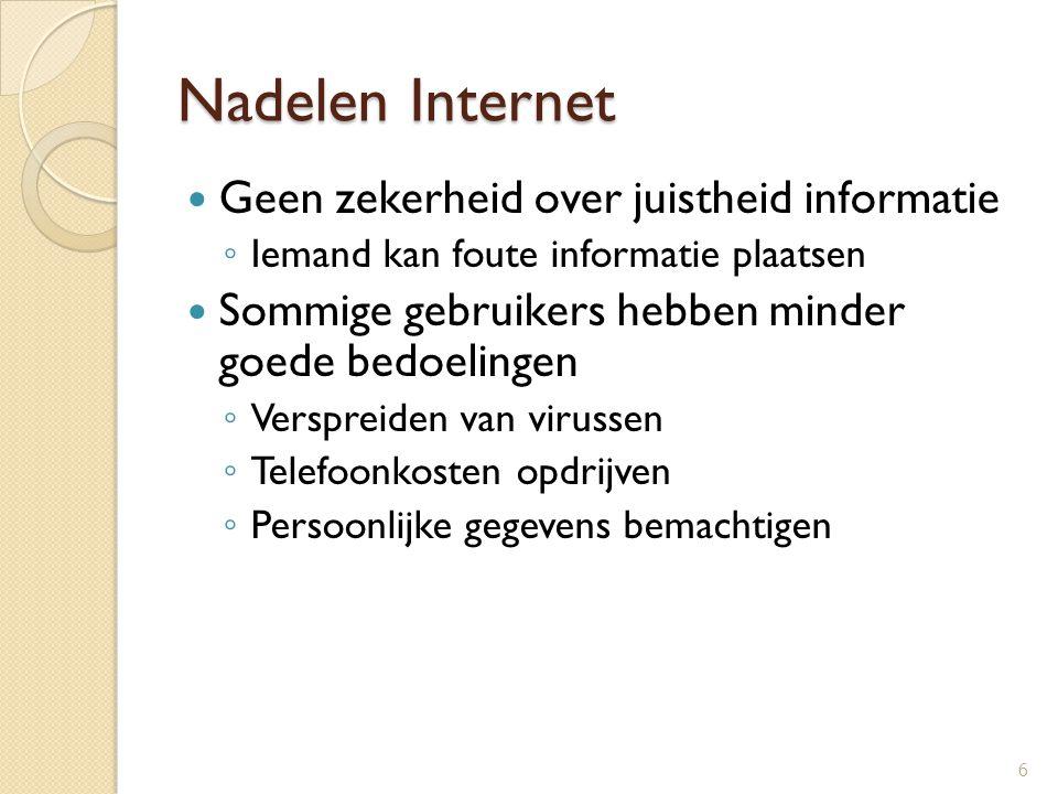 Nadelen Internet Geen zekerheid over juistheid informatie