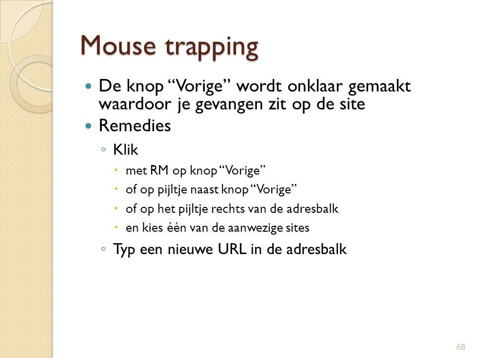 Mouse trapping De knop Vorige wordt onklaar gemaakt waardoor je gevangen zit op de site. Remedies.