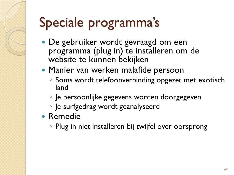 Speciale programma's De gebruiker wordt gevraagd om een programma (plug in) te installeren om de website te kunnen bekijken.
