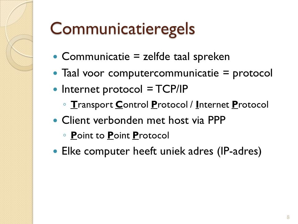 Communicatieregels Communicatie = zelfde taal spreken