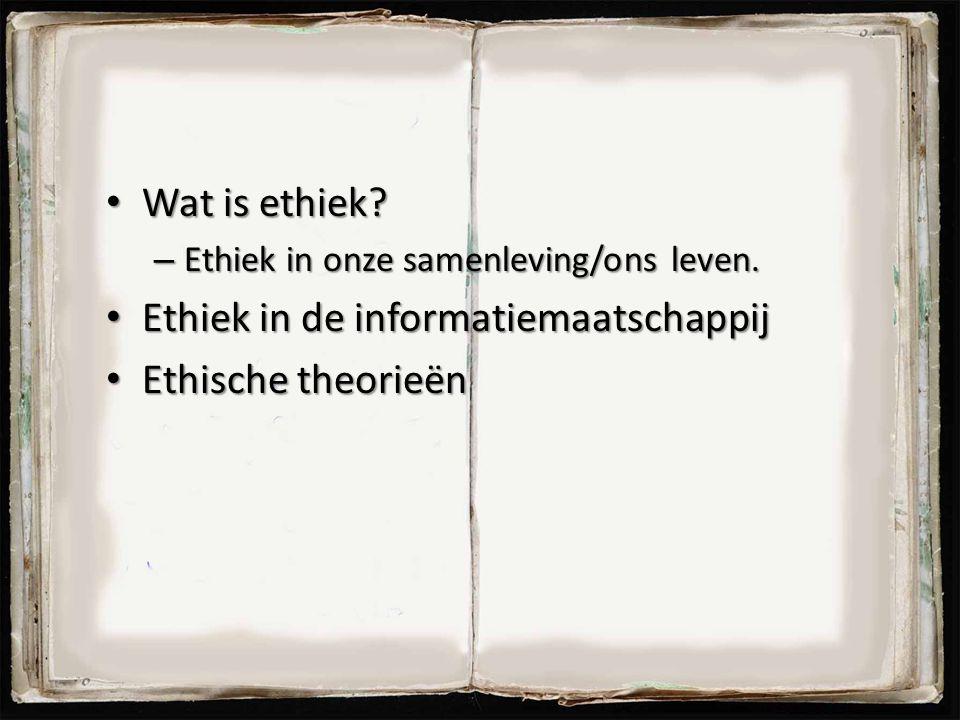 Ethiek in de informatiemaatschappij Ethische theorieën