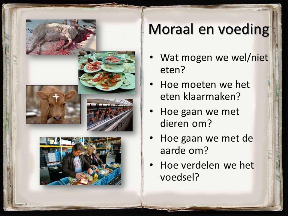 Moraal en voeding Wat mogen we wel/niet eten