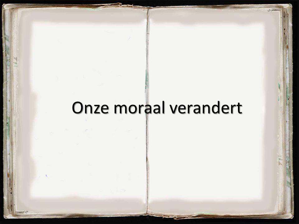 Onze moraal verandert