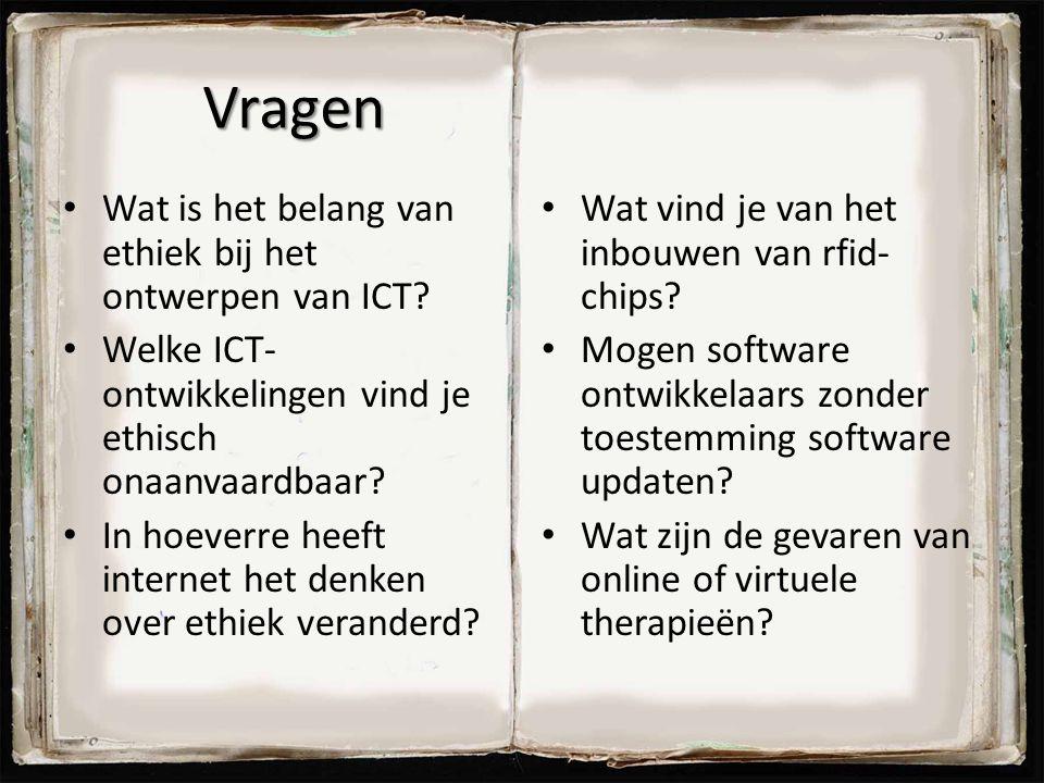 Vragen Wat is het belang van ethiek bij het ontwerpen van ICT