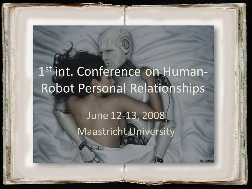 1st int. Conference on Human-Robot Personal Relationships