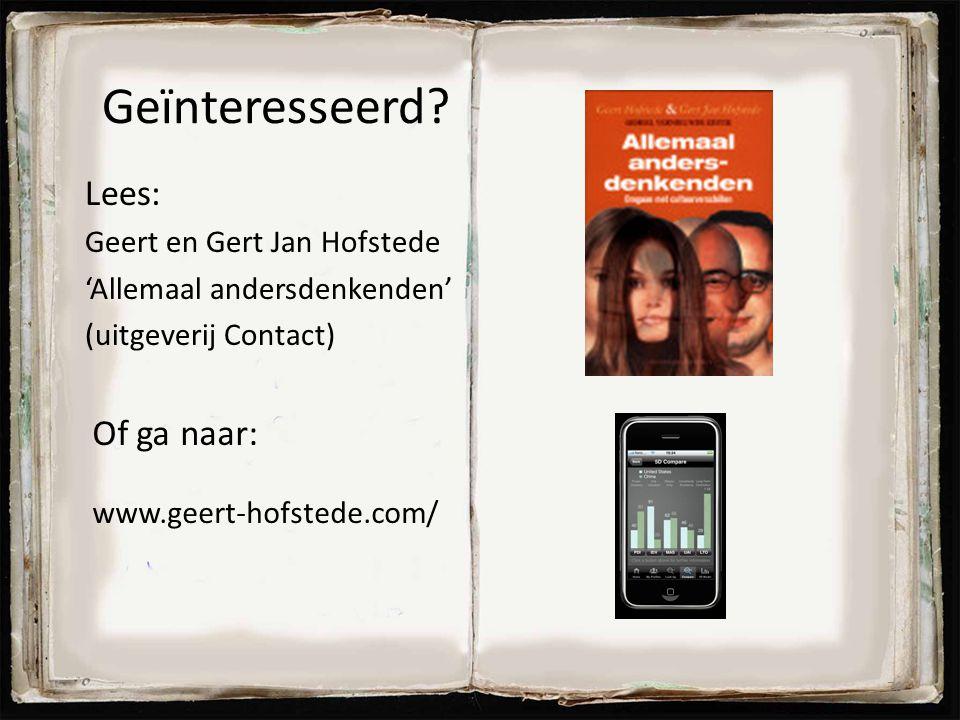 Geïnteresseerd Lees: Of ga naar: Geert en Gert Jan Hofstede