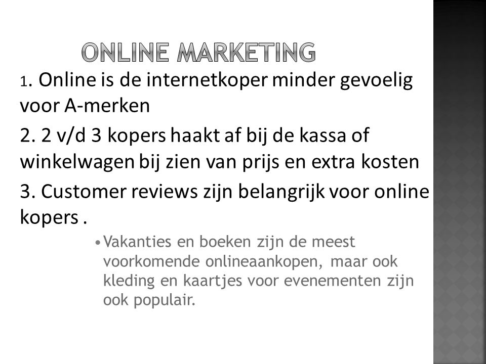 Online Marketing 1. Online is de internetkoper minder gevoelig voor A-merken.