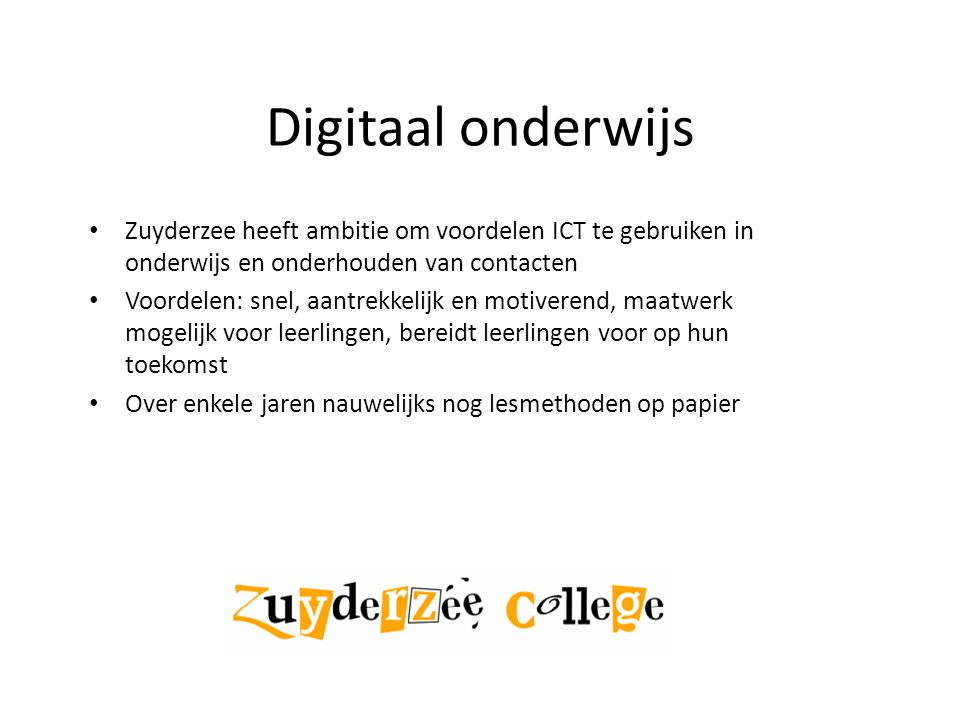 Digitaal onderwijs Zuyderzee heeft ambitie om voordelen ICT te gebruiken in onderwijs en onderhouden van contacten.