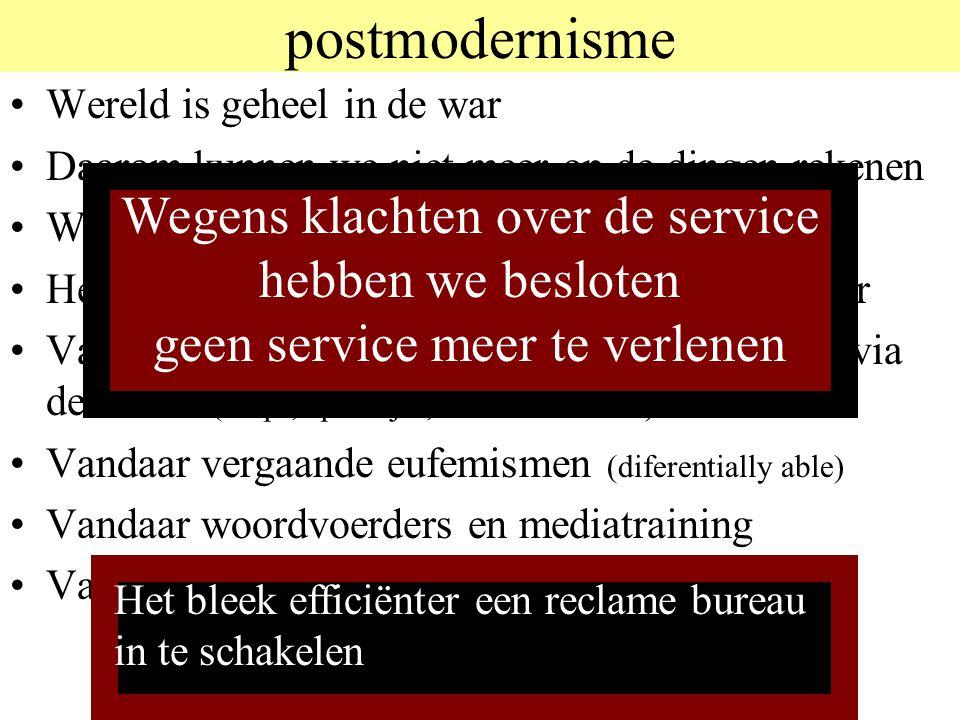 postmodernisme Wegens klachten over de service hebben we besloten