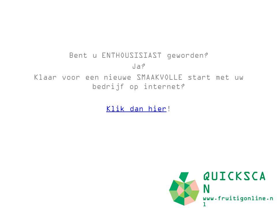 QUICKSCAN www.fruitigonline.nl