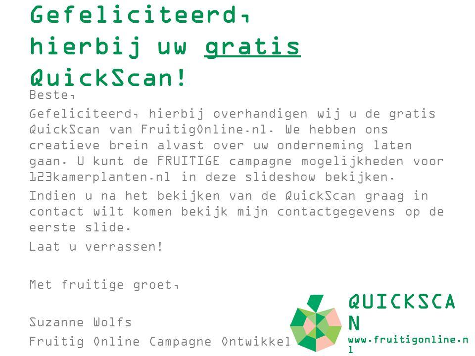 Gefeliciteerd, hierbij uw gratis QuickScan!