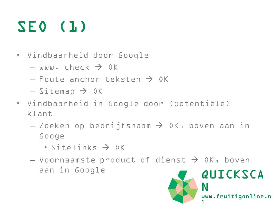 SEO (1) QUICKSCAN www.fruitigonline.nl Vindbaarheid door Google