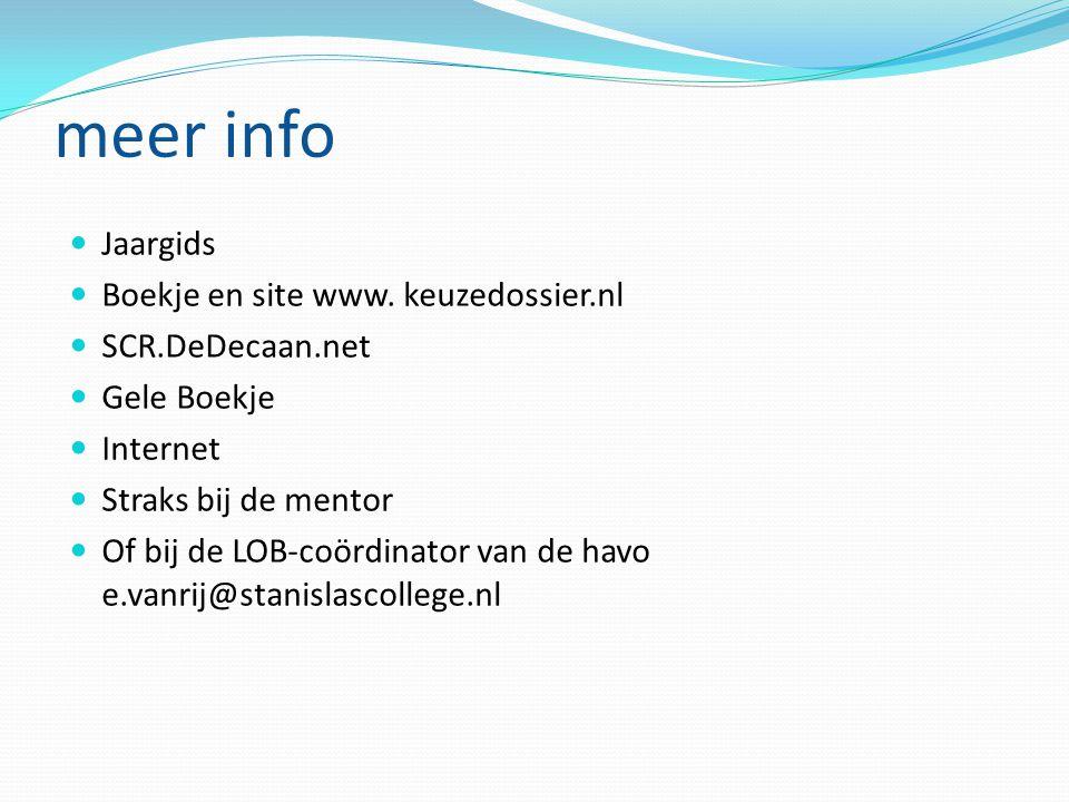 meer info Jaargids Boekje en site www. keuzedossier.nl