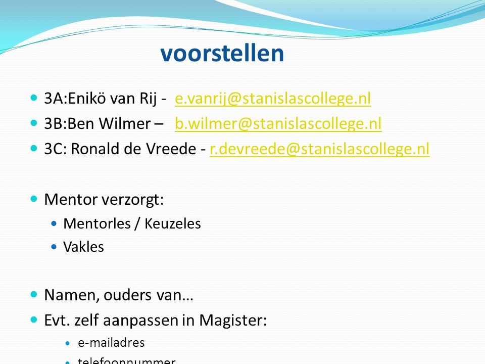 voorstellen 3A:Enikö van Rij - e.vanrij@stanislascollege.nl