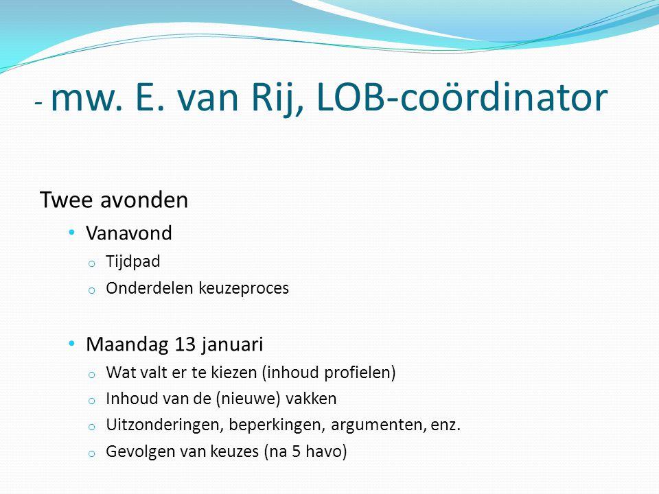 - mw. E. van Rij, LOB-coördinator