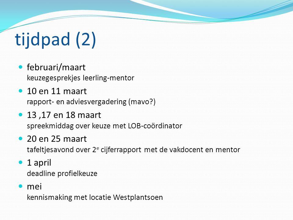 tijdpad (2) februari/maart keuzegesprekjes leerling-mentor