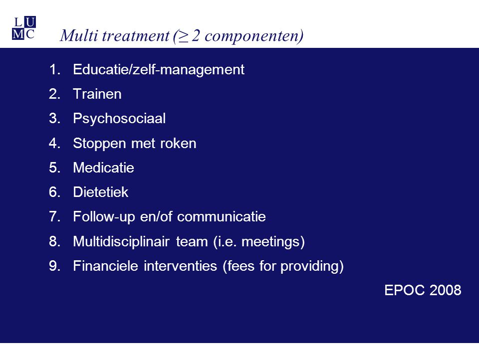 Multi treatment (≥ 2 componenten)