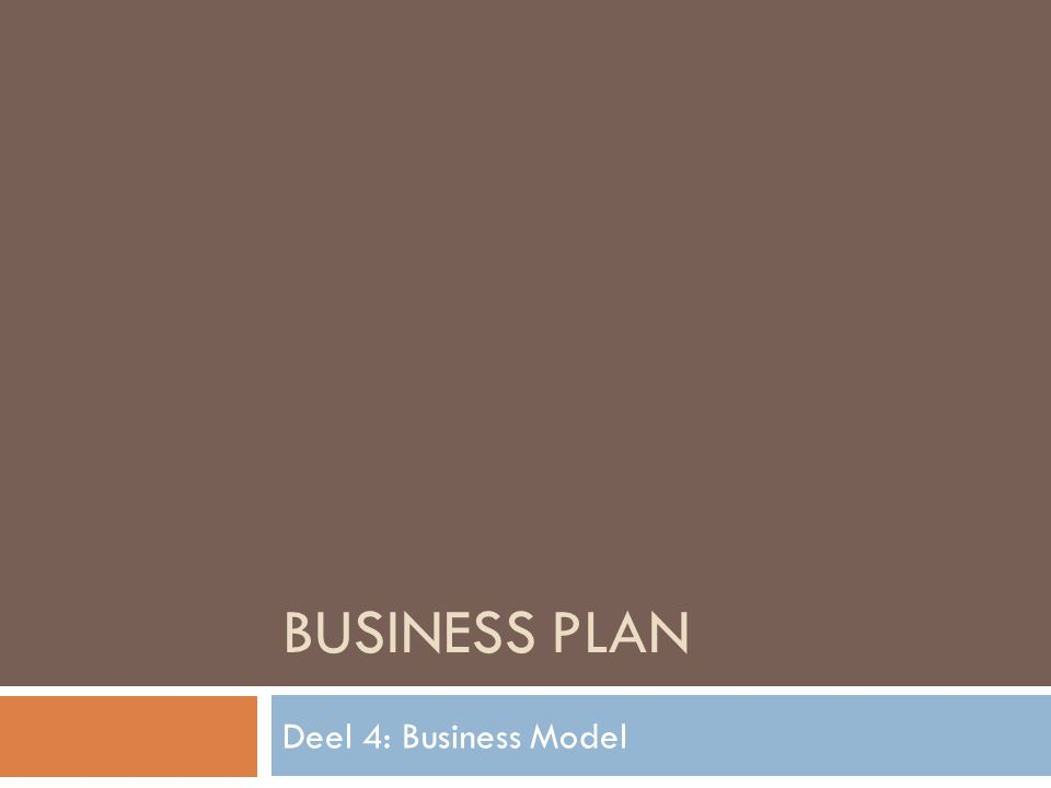 Business Plan Deel 4: Business Model