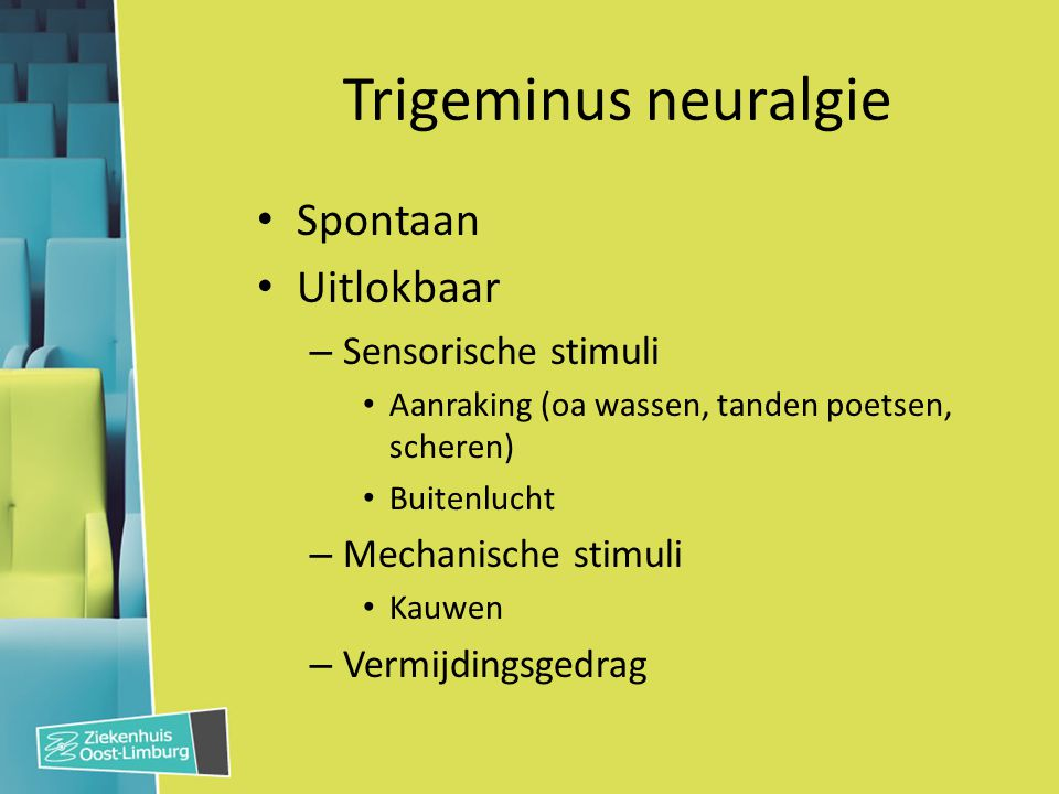 Trigeminus neuralgie Spontaan Uitlokbaar Sensorische stimuli