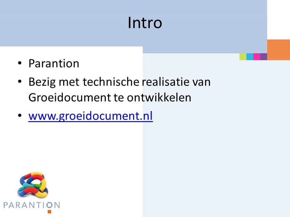 Intro Parantion. Bezig met technische realisatie van Groeidocument te ontwikkelen.