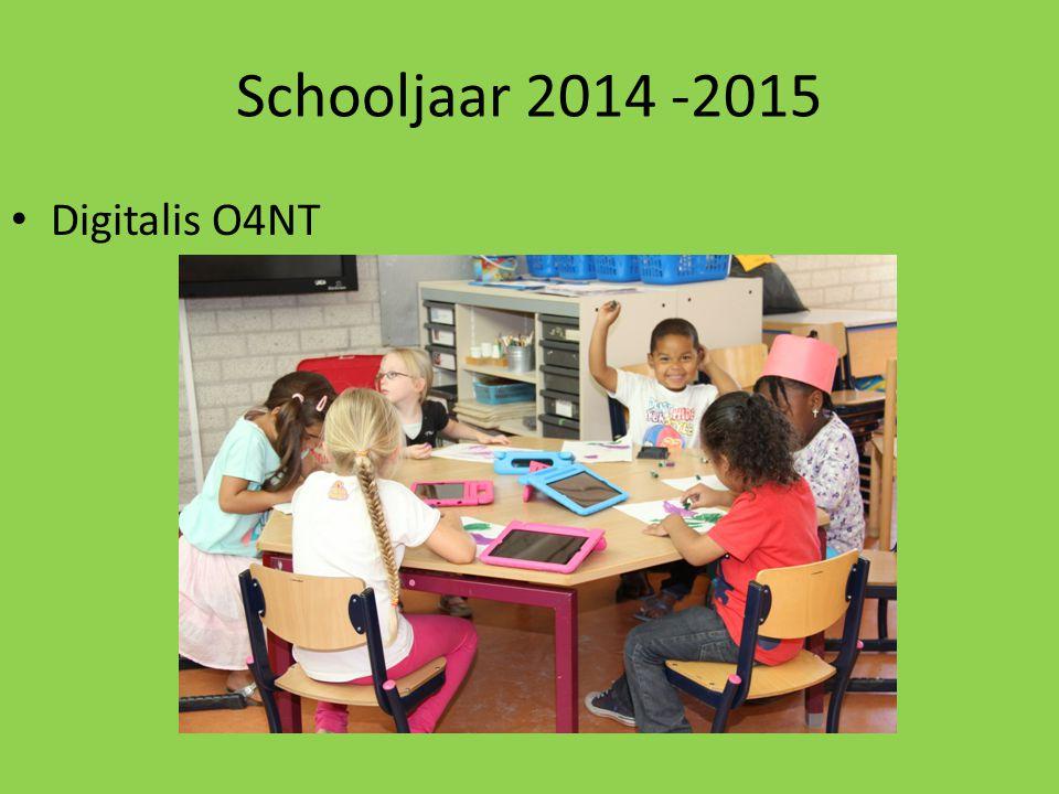 Schooljaar 2014 -2015 Digitalis O4NT
